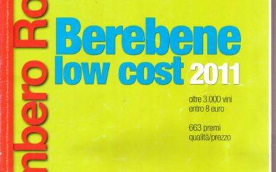 Poggio Calvelli 2009 conquista il premio qualità-prezzo di Berebene Low Cost 2011 del Gambero Rosso